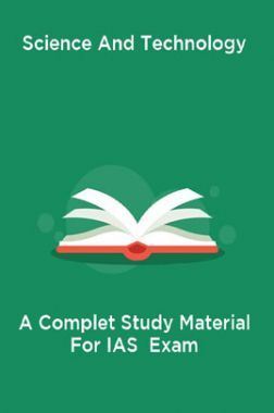 Science And Technology A Complet Study Material For IAS  Exam