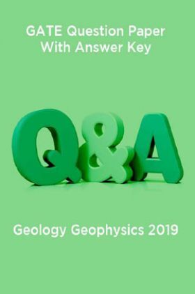 GATE Question Paper With Answer Key For Geology Geophysics 2019