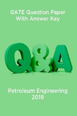 GATE Question Paper With Answer Key For Petroleum Engineering 2019
