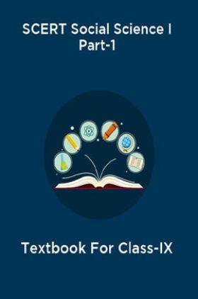 SCERT Social Science I Part-1 Textbook For Class-IX