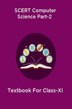 SCERT Computer Science Part-2 Textbook For Class-XI