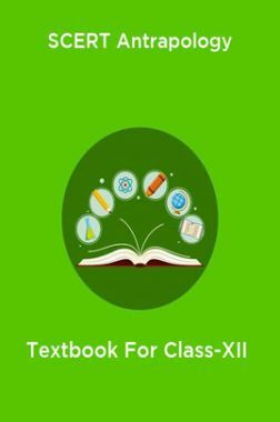 SCERT Antrapology Textbook For Class-XII