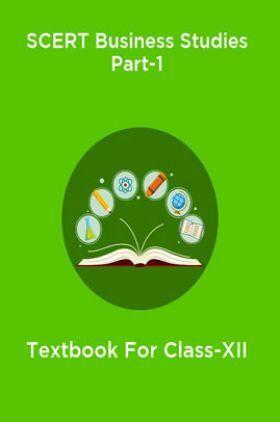 SCERT Business Studies Part-1 Textbook For Class-XII