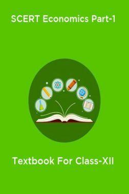 SCERT Economics Part-1 Textbook For Class-XII