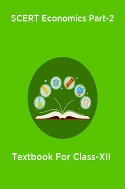 SCERT Economics Part-2 Textbook For Class-XII