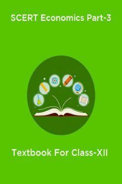 SCERT Economics Part-3 Textbook For Class-XII