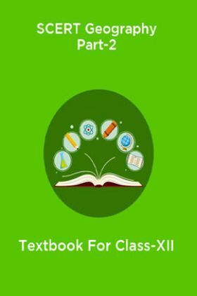 SCERT Geography Part-2 Textbook For Class-XII