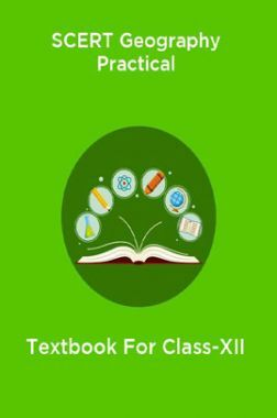 SCERT Geography Practical Textbook For Class-XII