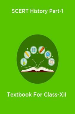 SCERT History Part-1 Textbook For Class-XII