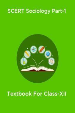 SCERT Sociology Part-1 Textbook For Class-XII