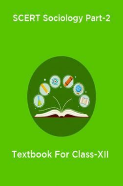 SCERT Sociology Part-2 Textbook For Class-XII