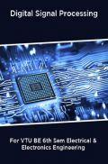Digital Signal Processing For VTU BE 6th Sem Electrical & Electronics Engineering