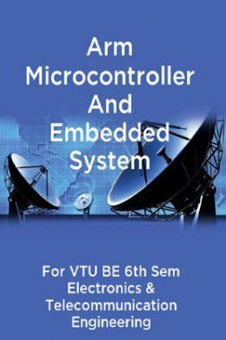 Arm Microcontroller And Embedded System For VTU BE 6th Sem Electronics & Telecommunication Engineering