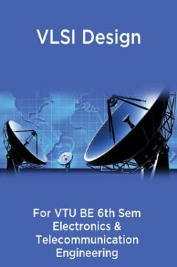 VLSI Design For VTU BE 6th Sem Electronics & Telecommunication Engineering