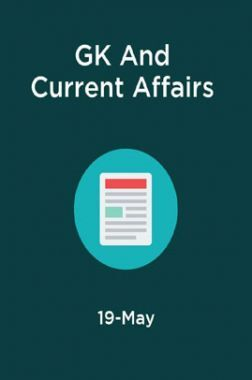 GK And Current Affairs May 2019