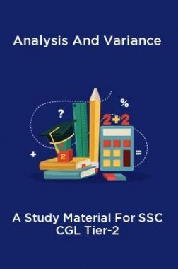 Analysis And Variance A Study Material For SSC CGL Tier-2