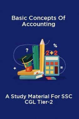 Basic Concepts Of Accounting A Study Material For SSC CGL Tier-2