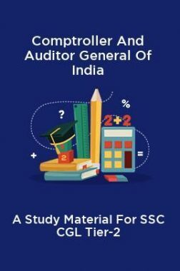 Comptroller And Auditor General Of India A Study Material For SSC CGL Tier-2