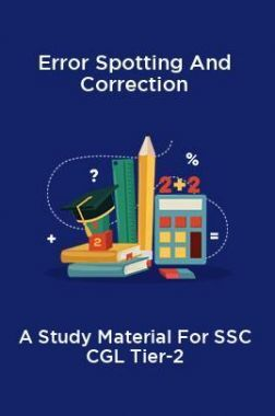 Error Spotting And Correction A Study Material For SSC CGL Tier-2