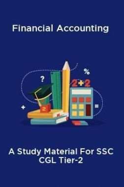 Financial Accounting A Study Material For SSC CGL Tier-2