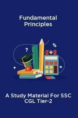 Fundamental Principles A Study Material For SSC CGL Tier-2
