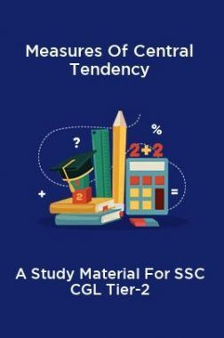 Measures Of Central Tendency A Study Material For SSC CGL Tier-2