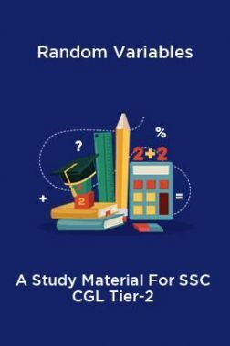 Random Variables A Study Material For SSC CGL Tier-2