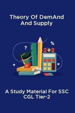Theory Of Demand And Supply A Study Material For SSC CGL Tier-2