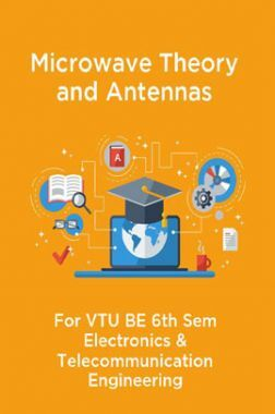 Microwave Theory And Antennas For VTU BE 6th Sem Electronics & Telecommunication Engineering
