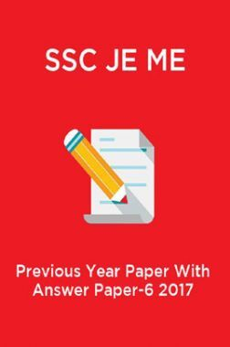 SSC JE ME  Previous Year Paper With Answer Paper-6 2017