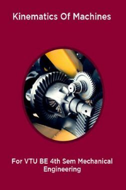 Download Kinematics Of Machines For VTU BE 4th Sem Mechanical Engineering  by Prepared By Top Faculties Of VTU PDF Online