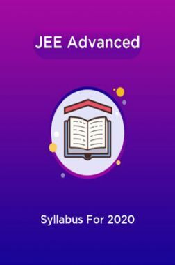 JEE Advanced Syllabus For 2020