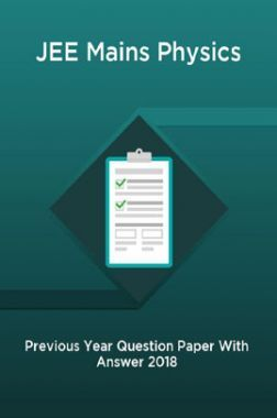 JEE Mains Physics Previous Year Question Paper With Answer 2018