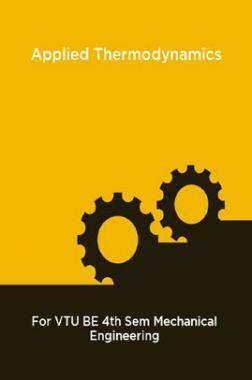 Applied Thermodynamics For VTU BE 4th Sem Mechanical Engineering
