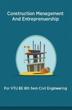 Construction Management And Entreprenuership For VTU BE 6th Sem Civil Engineering