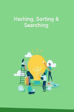 Hashing, Sorting & Searching