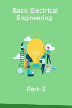 Basic Electrical Engineering Part-3