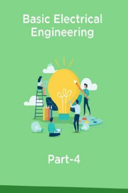 Basic Electrical Engineering Part-4