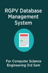 Download RGPV Database Management System For Computer Science Engineering  3rd Sem by Panel Of Experts PDF Online