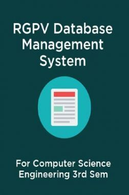 RGPV Database Management System For Computer Science Engineering 3rd Sem