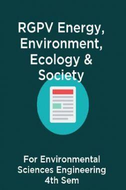 RGPV Energy, Environment, Ecology & Society For Environmental Sciences Engineering 4th Sem