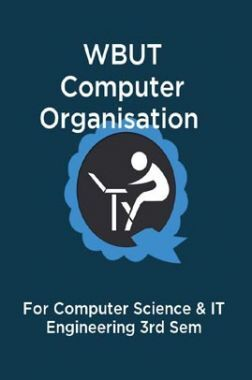 WBUT Computer Organisation For Computer Science & IT Engineering 3rd Sem