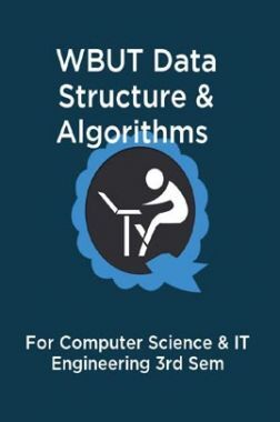 WBUT Data Structure & Algorithms For Computer Science & IT Engineering 3rd Sem