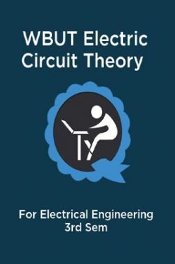 WBUT Electric Circuit Theory For Electrical Engineering 3rd Sem