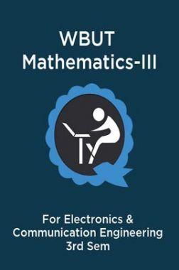 WBUT Mathematics-III For Electronics & Communication Engineering 3rd Sem