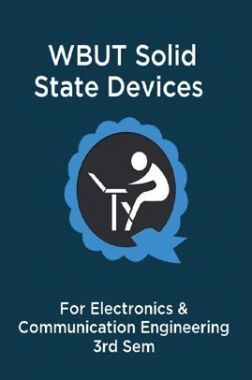 WBUT Solid State Devices For Electronics & Communication Engineering 3rd Sem
