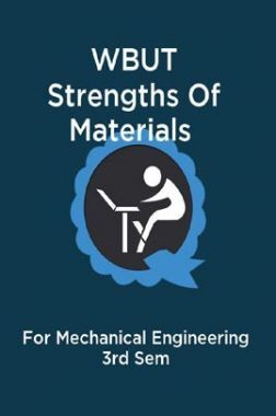 WBUT Strengths Of Materials For Mechanical Engineering 3rd Sem
