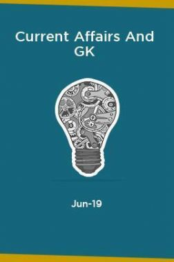 Current Affairs And GK June 2019
