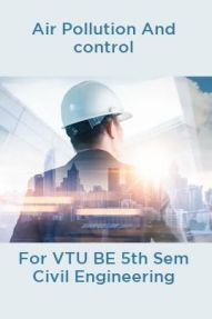 Air Pollution And control For VTU BE 5th Sem Civil Engineering