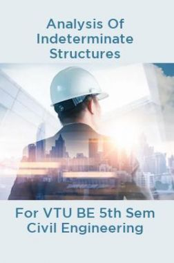 Analysis Of Indeterminate Structures For VTU BE 5th Sem Civil Engineering